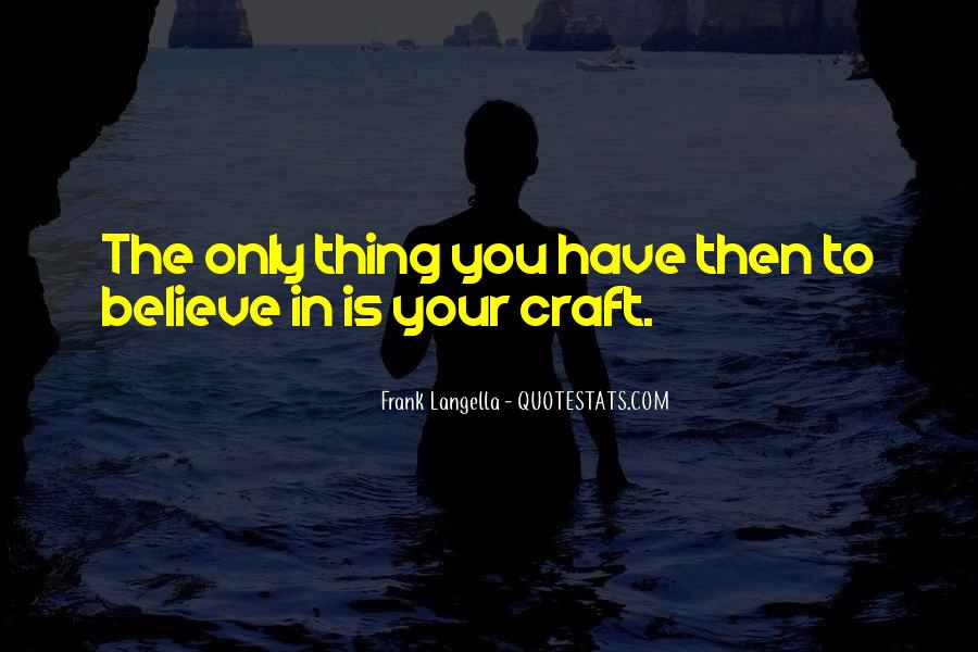 You Have To Believe Quotes #2679