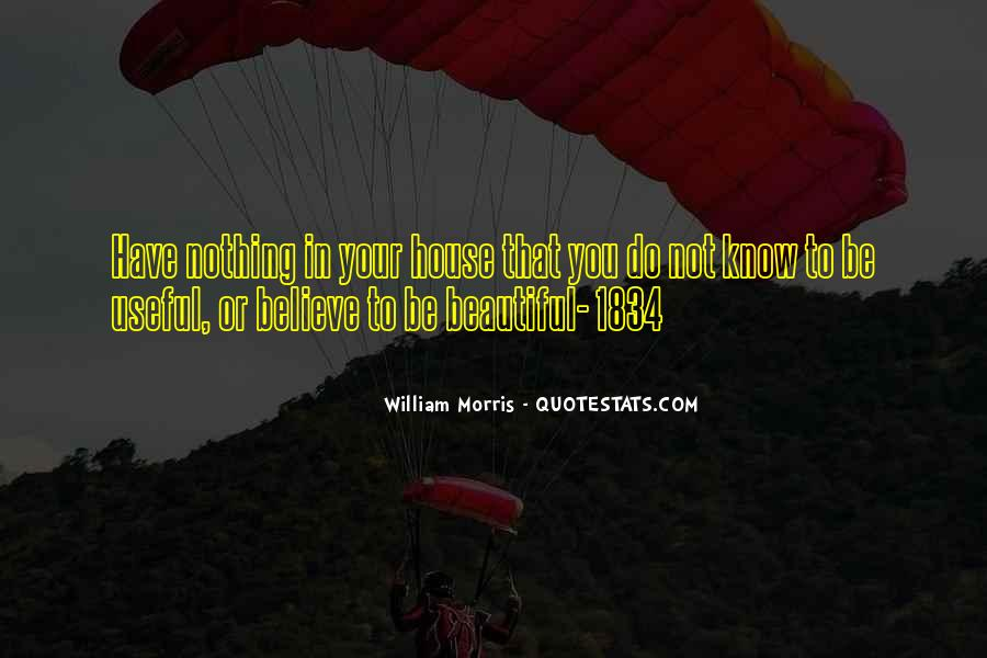 You Have To Believe Quotes #29629
