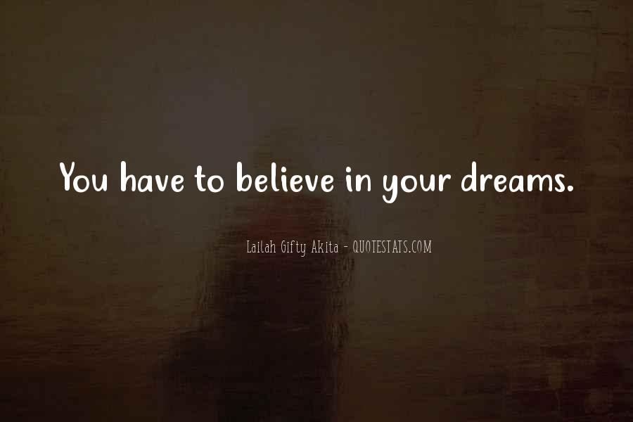 You Have To Believe Quotes #31040