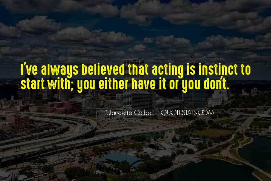 You Have To Believe Quotes #42353