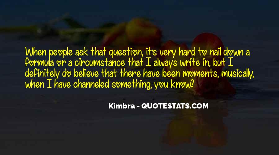 You Have To Believe Quotes #42909