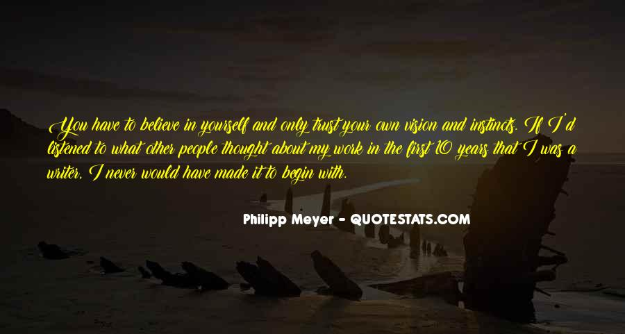 You Have To Believe Quotes #58557