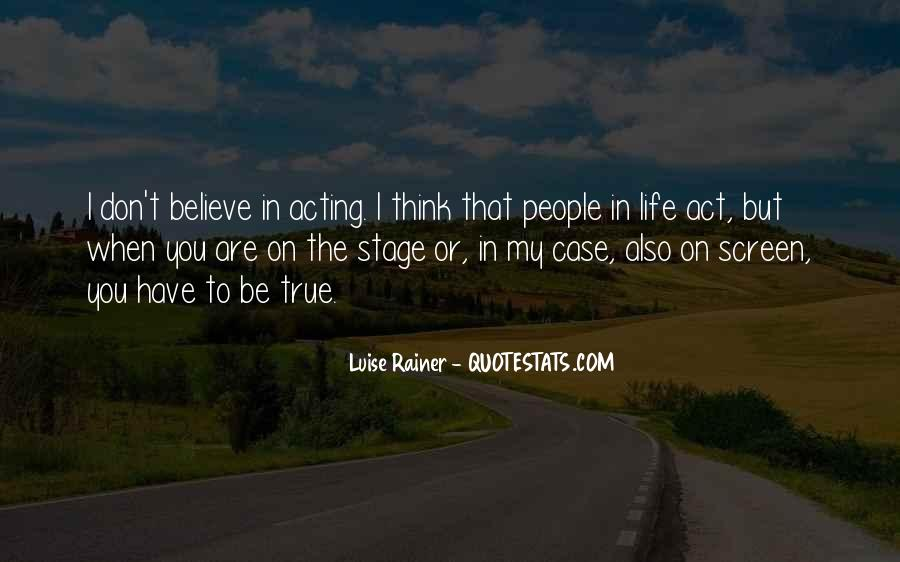 You Have To Believe Quotes #78284