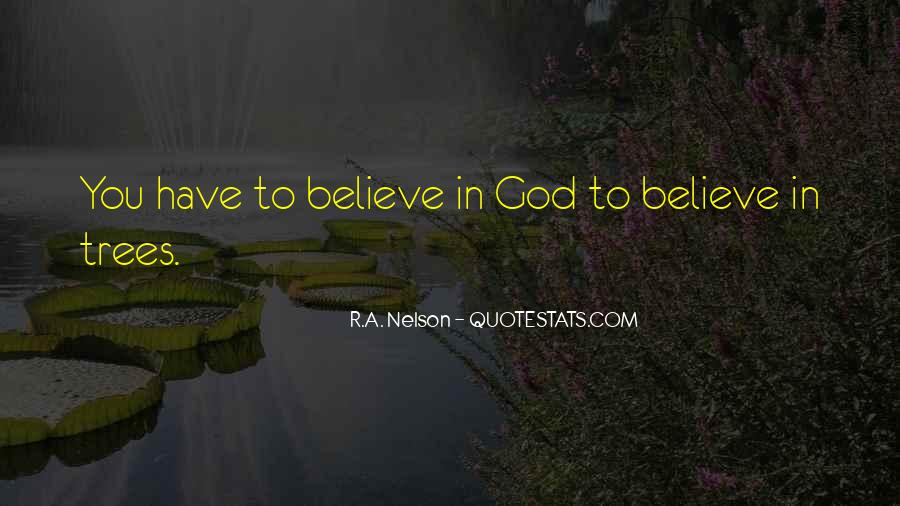 You Have To Believe Quotes #7919
