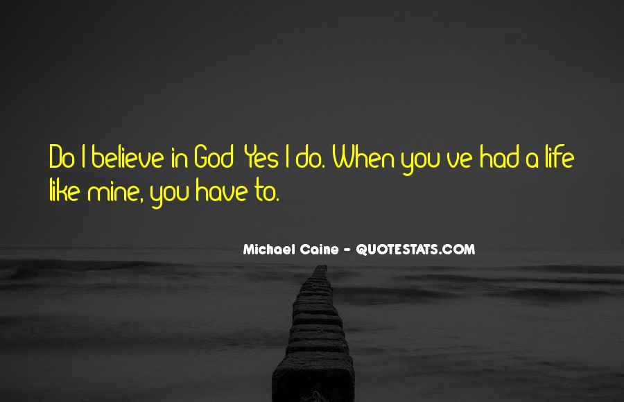 You Have To Believe Quotes #89241
