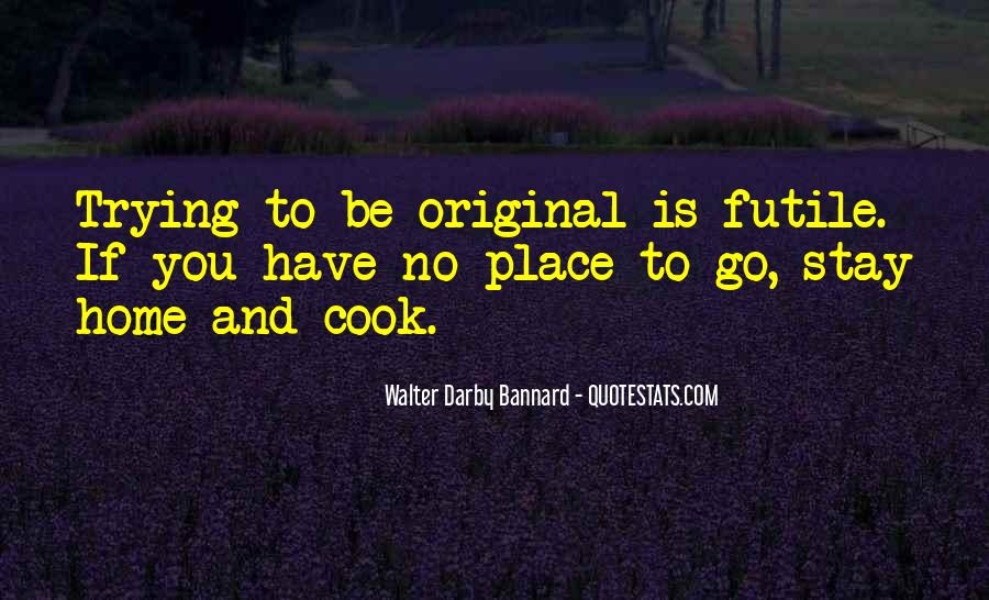 You Have To Go Quotes #11348