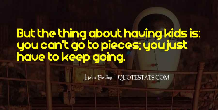 You Have To Go Quotes #16214