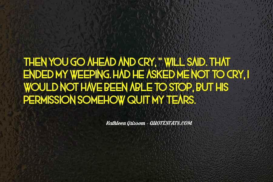 You Have To Go Quotes #1742