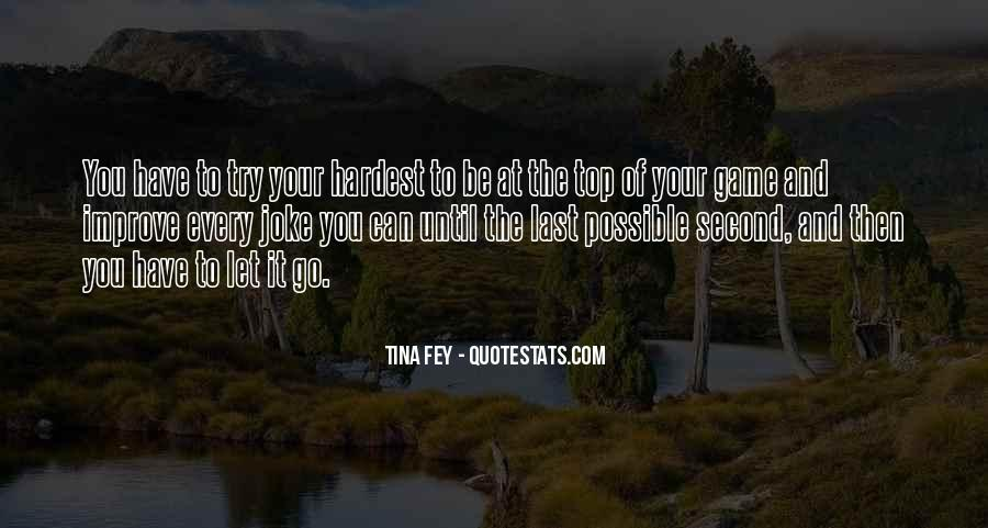 You Have To Go Quotes #18403