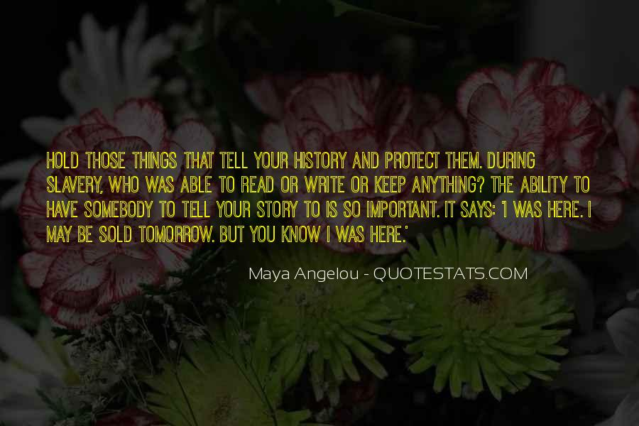 You Have To Know Your History Quotes #1546793