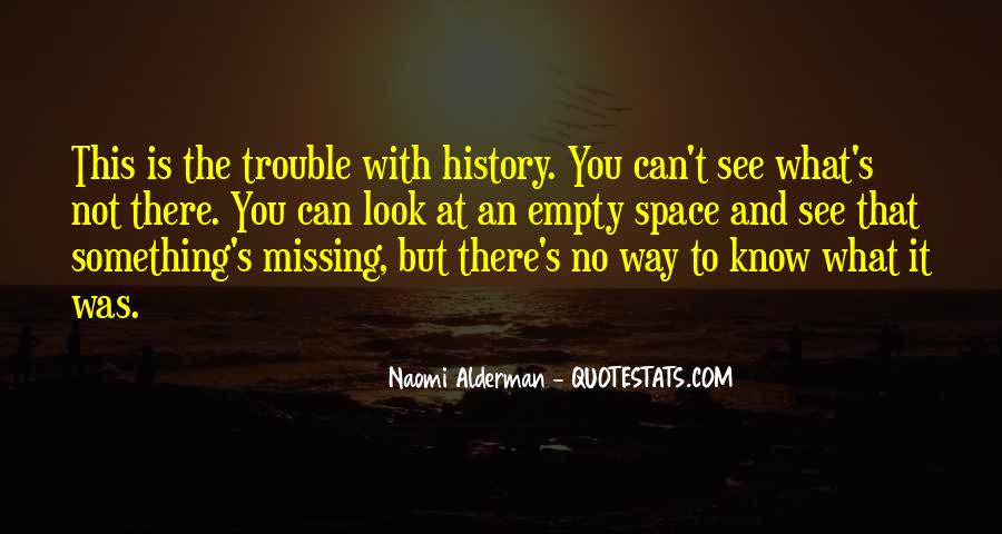 You Have To Know Your History Quotes #42337