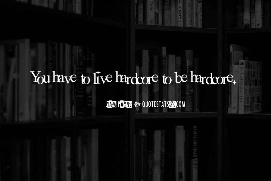 You Have To Live Quotes #14215