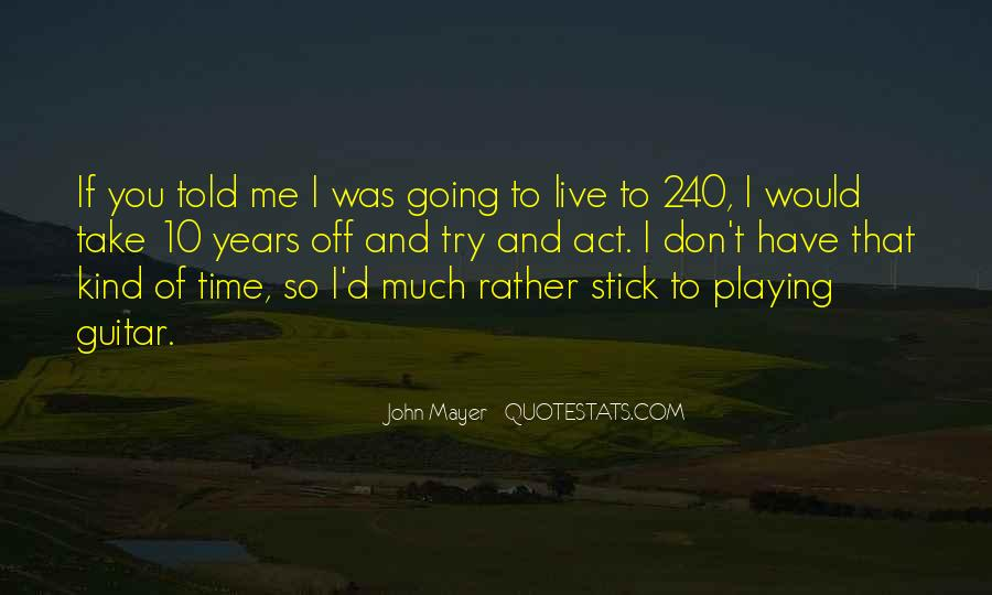You Have To Live Quotes #41094