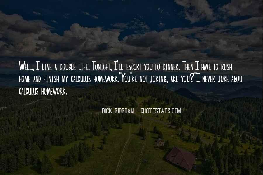 You Have To Live Quotes #50245