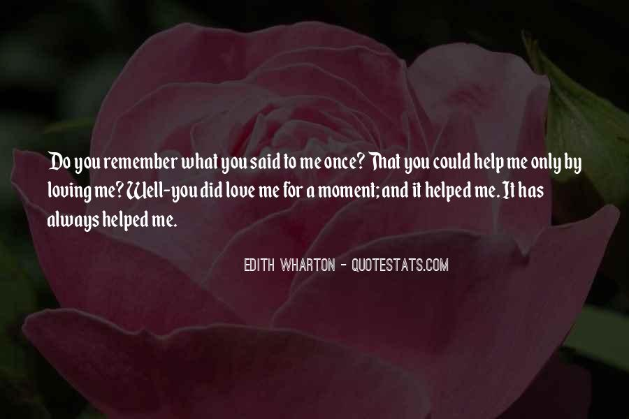 You Helped Me Quotes #496057