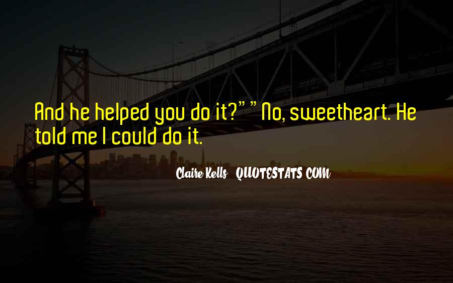 You Helped Me Quotes #516258