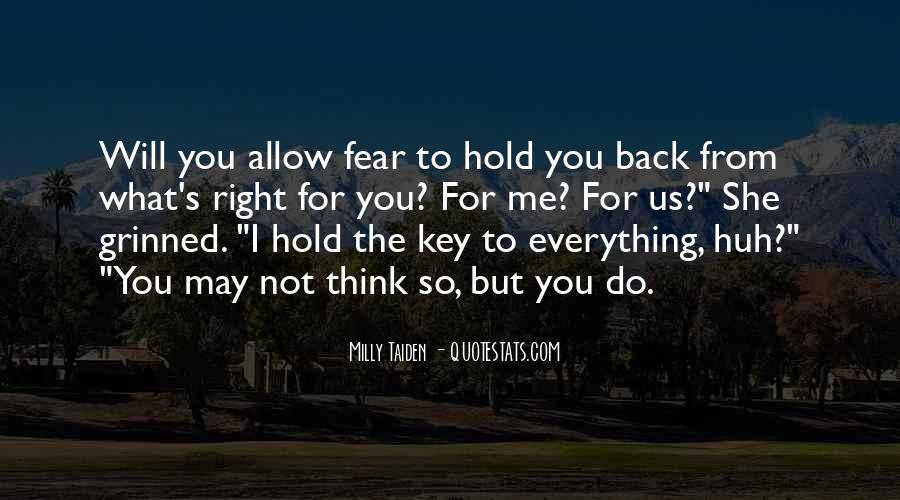 You Hold Me Back Quotes #1168124