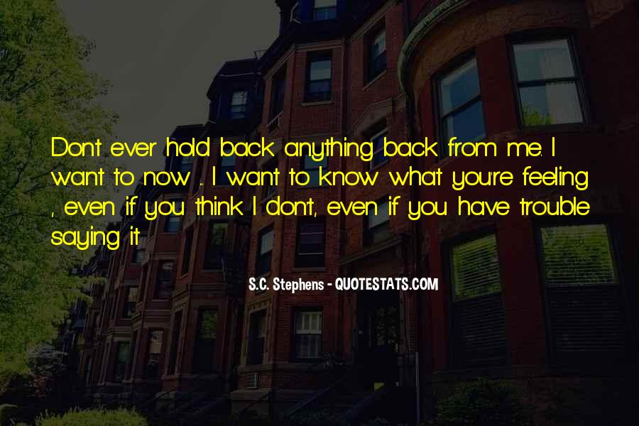 You Hold Me Back Quotes #856049