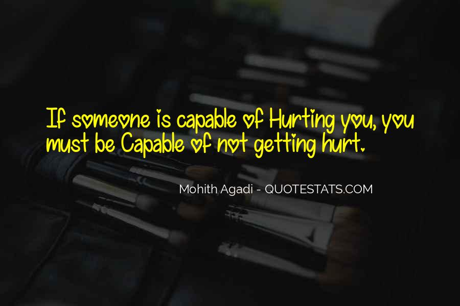 You Hurt Someone Quotes #105644
