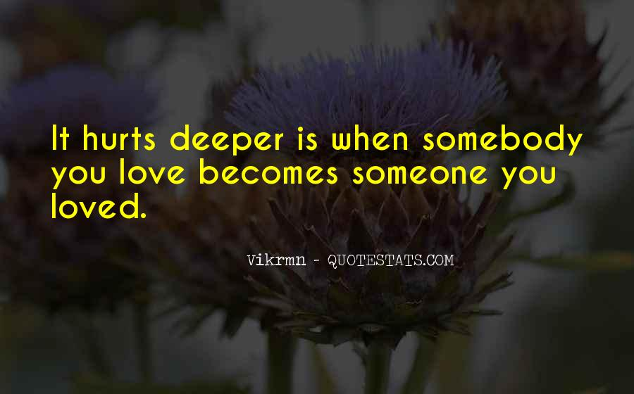 You Hurt Someone Quotes #226536