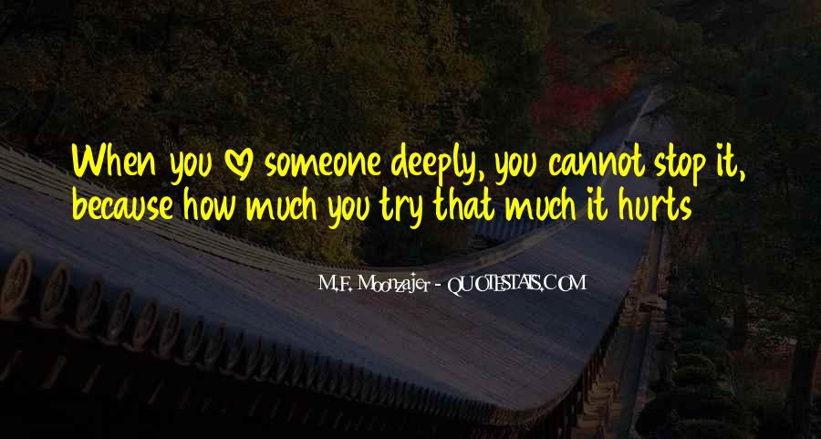 You Hurt Someone Quotes #364622