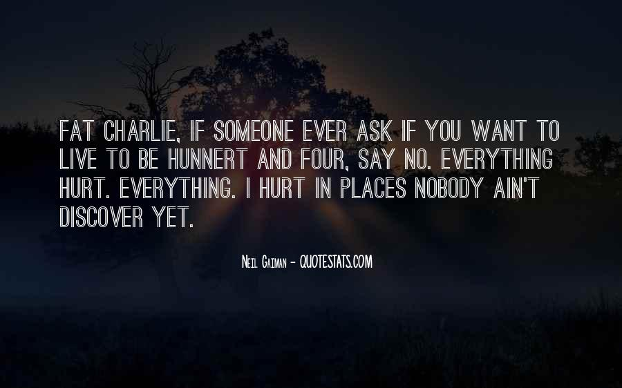 You Hurt Someone Quotes #405647