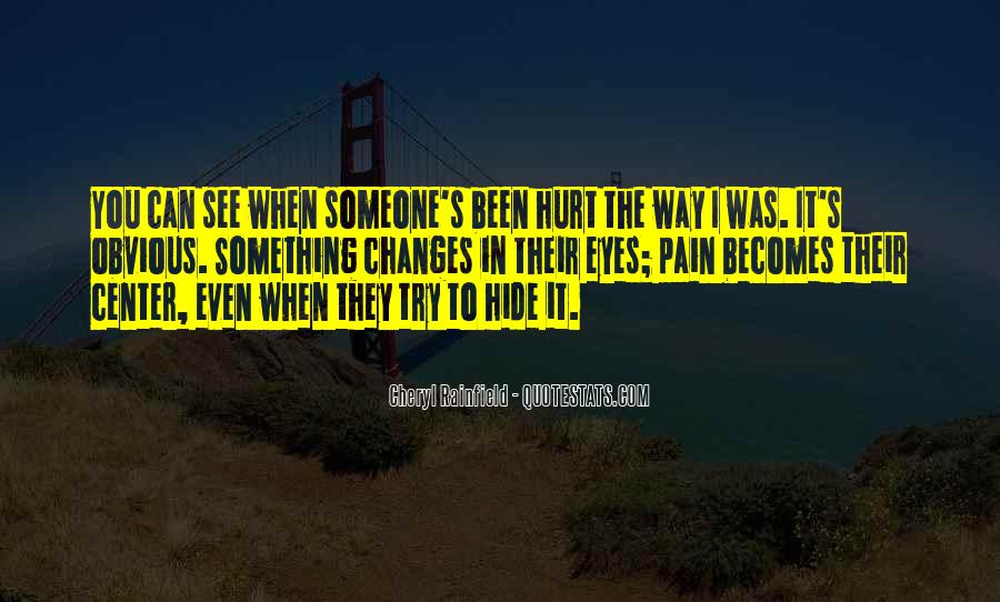 You Hurt Someone Quotes #41120