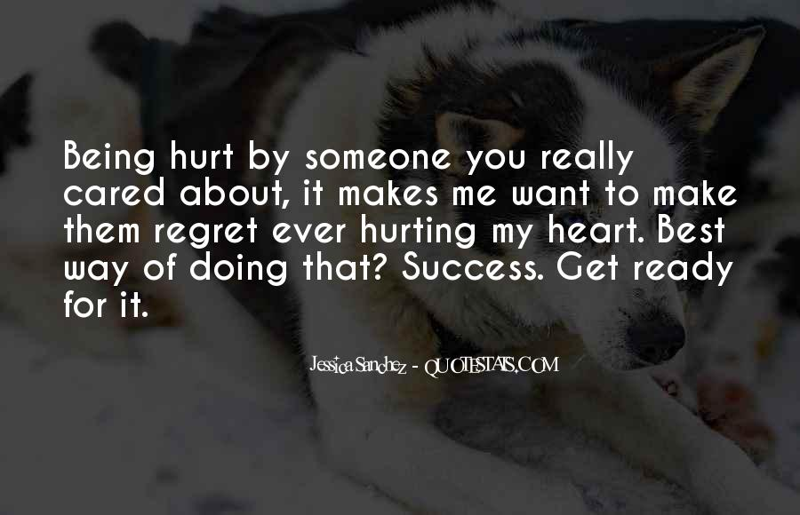 You Hurt Someone Quotes #448819