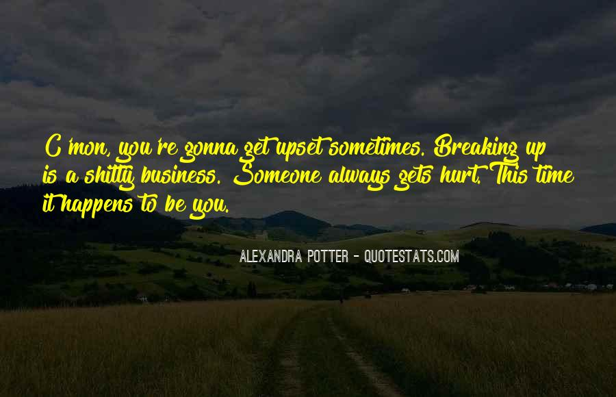 You Hurt Someone Quotes #453146