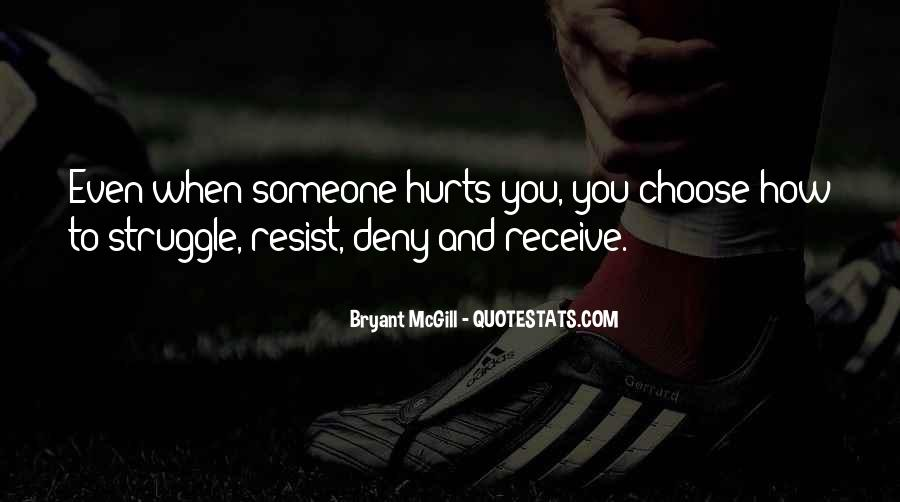 You Hurt Someone Quotes #463919