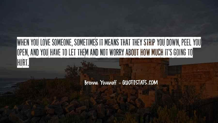 You Hurt Someone Quotes #476499