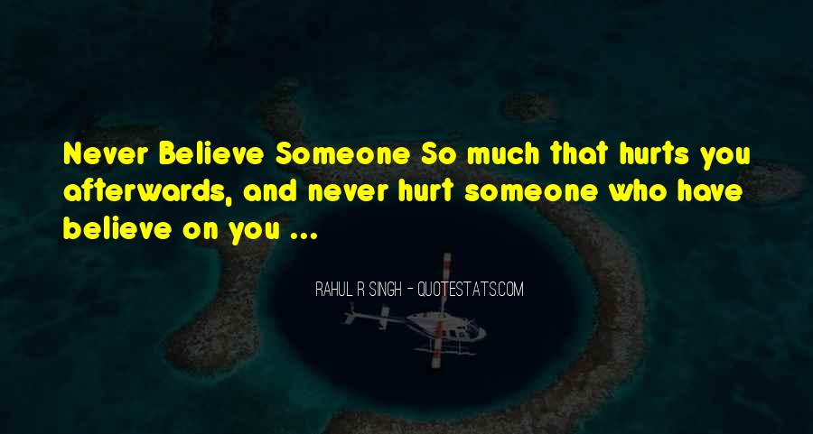 You Hurt Someone Quotes #494880