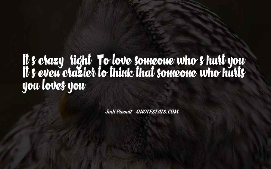 You Hurt Someone Quotes #50413