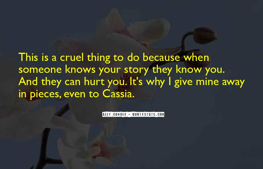 You Hurt Someone Quotes #603368