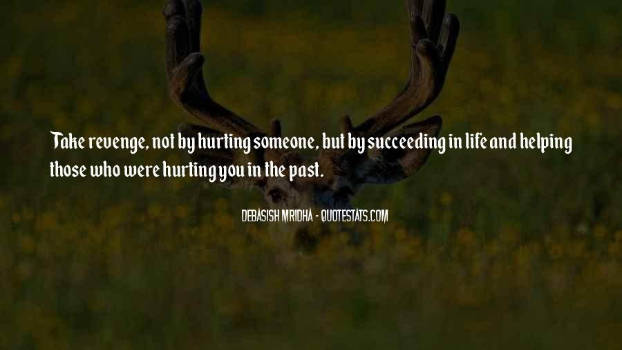 You Hurt Someone Quotes #618479