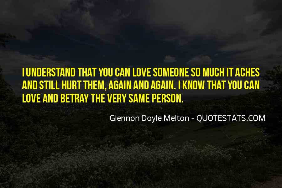 You Hurt Someone Quotes #621988