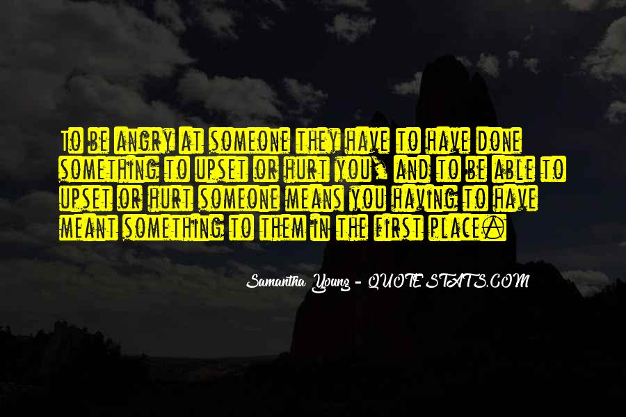 You Hurt Someone Quotes #99058