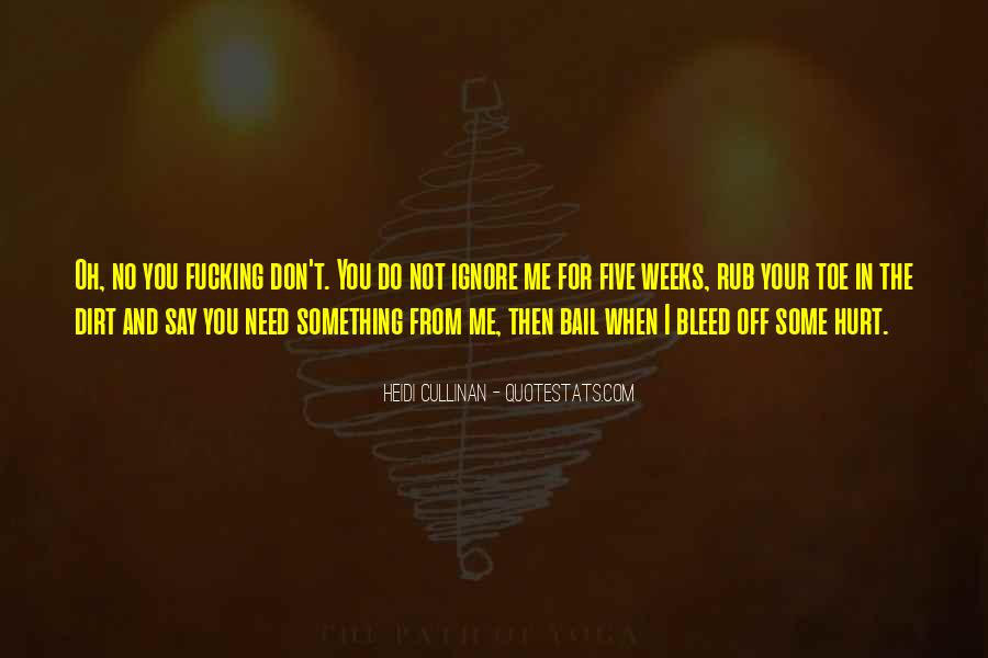 You Ignore Me Quotes #128751