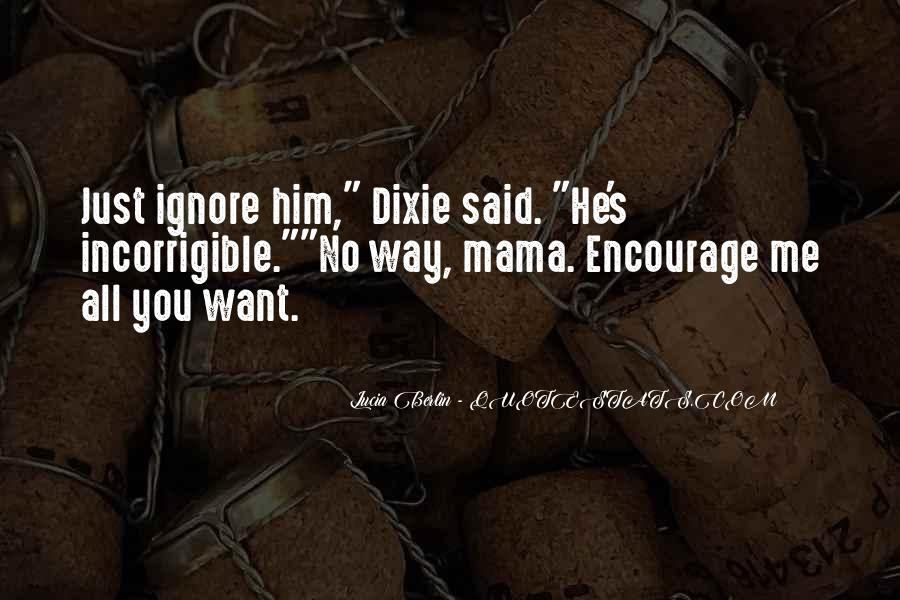 You Ignore Me Quotes #164458