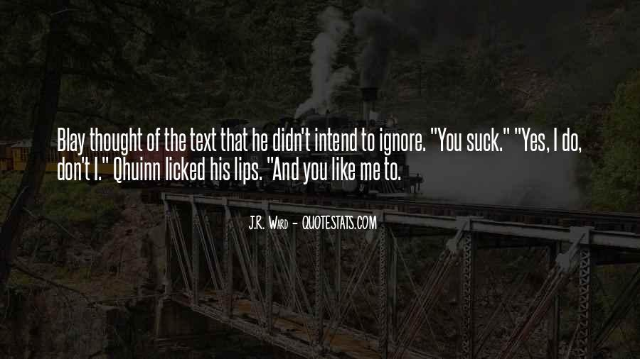You Ignore Me Quotes #381734