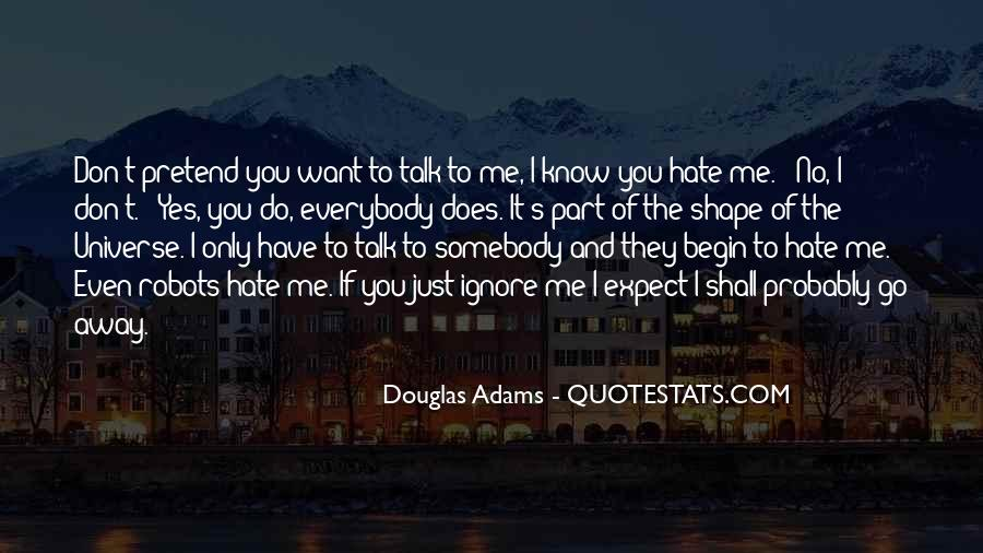 You Ignore Me Quotes #596276