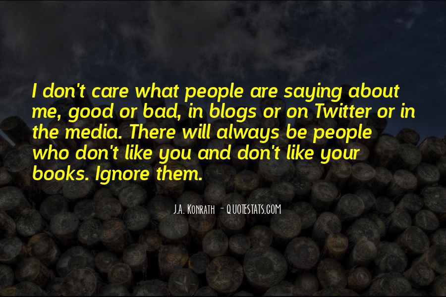 You Ignore Me Quotes #699489