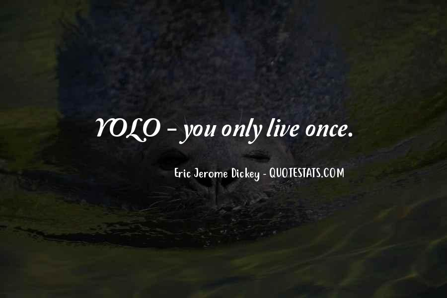You Just Live Once Quotes #167203