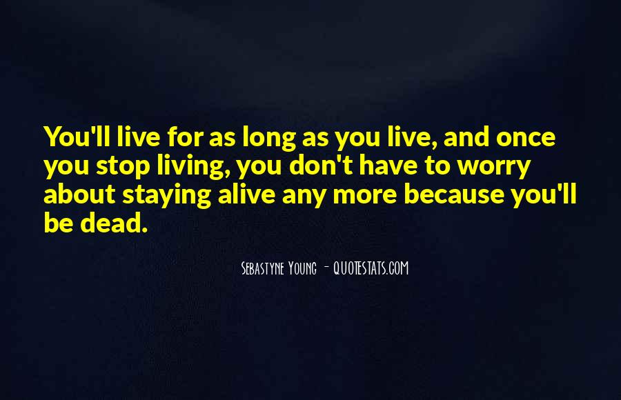 You Just Live Once Quotes #199316