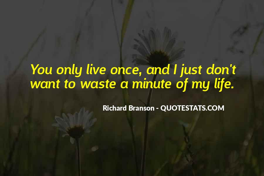 You Just Live Once Quotes #313146