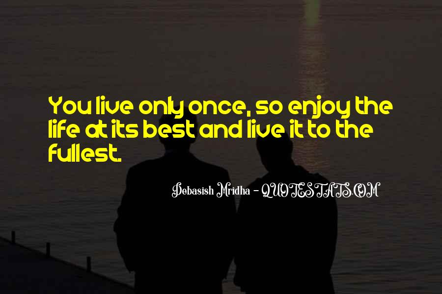 You Just Live Once Quotes #57866
