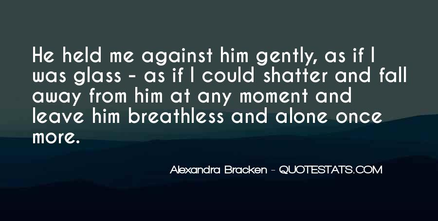 You Leave Me Breathless Quotes #191775