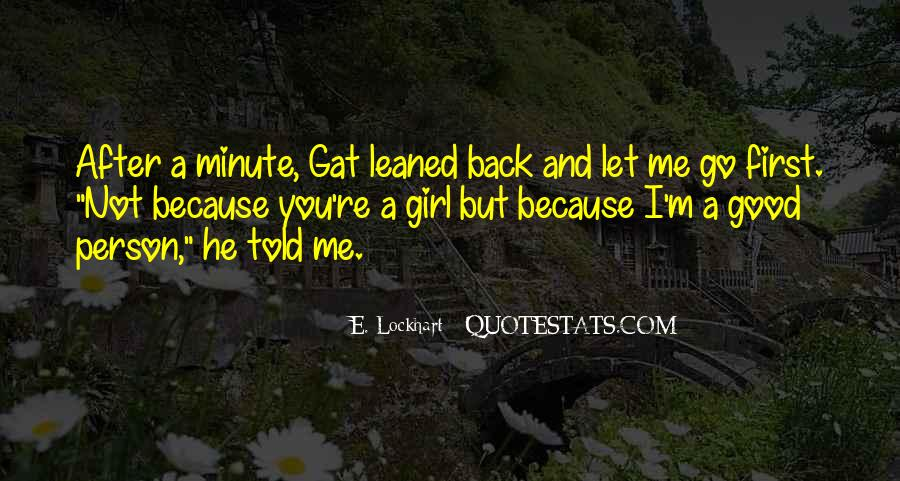 You Let A Good Girl Go Quotes #407582