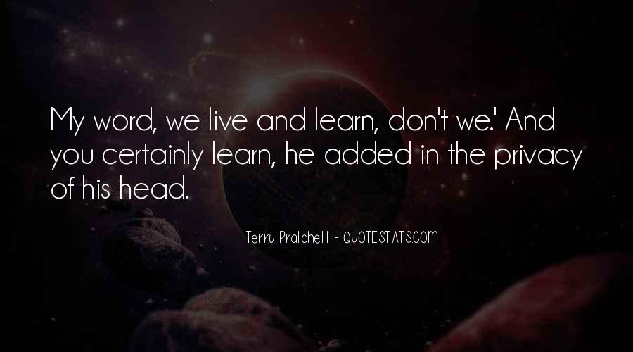 You Live You Learn Quotes #14236