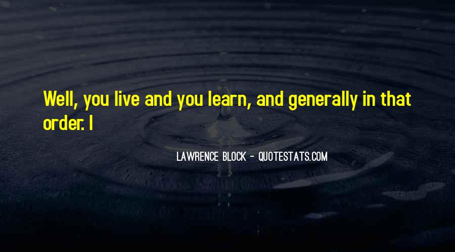 You Live You Learn Quotes #22657